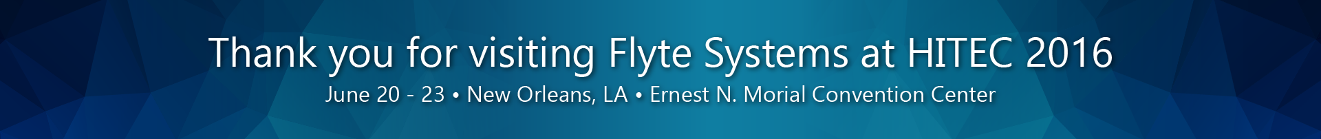 Thank You for Visiting Flyte Systems at HITEC 2016